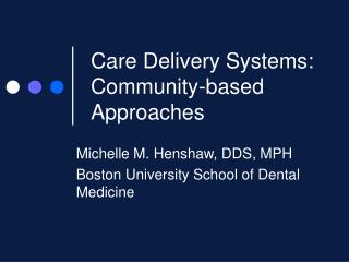 Care Delivery Systems: Community-based Approaches