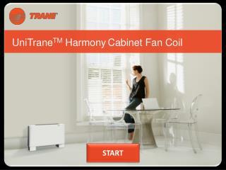 UniTrane TM  Harmony Cabinet Fan Coil