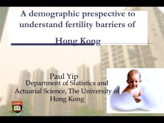 A demographic prespective to understand fertility barriers of Hong Kong