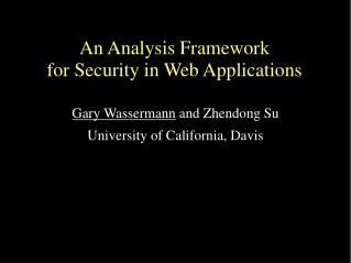 An Analysis Framework  for Security in Web Applications