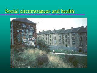 Social circumstances and health