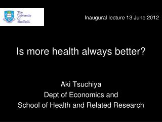 Is more health always better?