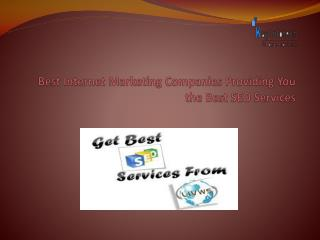 Best Internet Marketing Companies Providing You the Best Seo