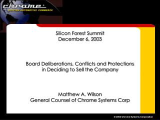 Silicon Forest Summit December 6, 2003 Board Deliberations, Conflicts and Protections in Deciding to Sell the Company