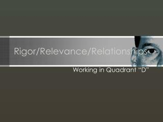 Rigor/Relevance/Relationships
