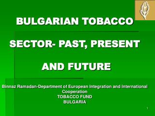BULGARIAN TOBACCO SECTOR - PAST,  PRESENT AND FUTURE