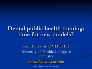 Dental public health training:  time for new models?