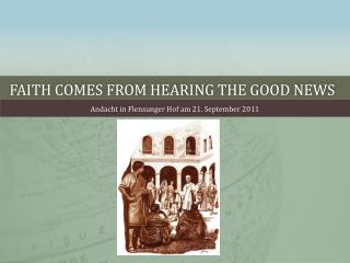 Faith comes from hearing the Good News