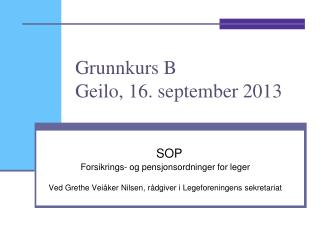 Grunnkurs B Geilo, 16. september 2013