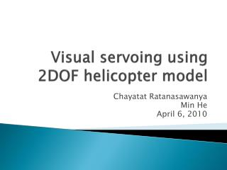 Visual  servoing  using 2DOF helicopter model