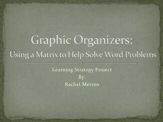 Graphic Organizers: Using a Matrix to Help Solve Word Problems