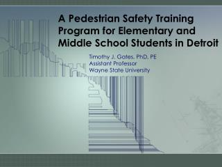 A Pedestrian Safety Training Program for Elementary and Middle School Students in Detroit