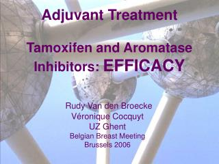 Adjuvant Treatment Tamoxifen and Aromatase  Inhibitors:  EFFICACY