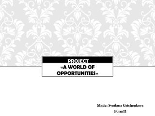 project « A world of opportunities »