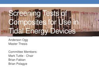 Screening Tests of Composites for Use in Tidal Energy Devices