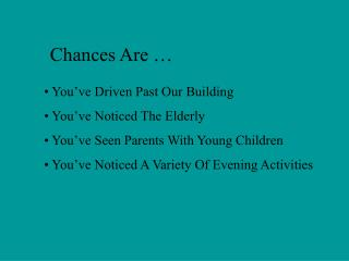 Chances Are …