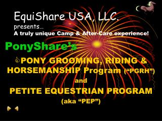 EquiShare USA, LLC. presents… A truly unique Camp & After-Care experience!