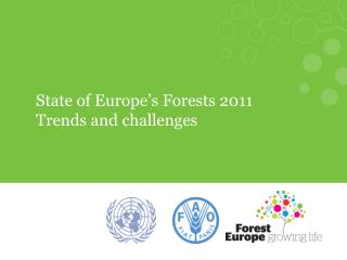 State of Europe's Forests 2011 Trends and challenges