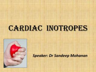 CARDIAC  INOTROPES