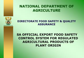 NATIONAL DEPARTMENT OF AGRICULTURE DIRECTORATE FOOD SAFETY & QUALITY ASSURANCE