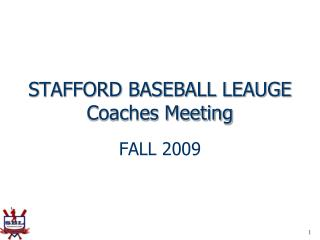 STAFFORD BASEBALL LEAUGE Coaches Meeting