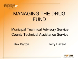 MANAGING THE DRUG FUND