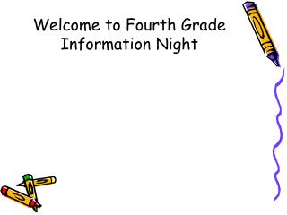 Welcome to Fourth Grade Information Night