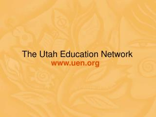 The Utah Education Network