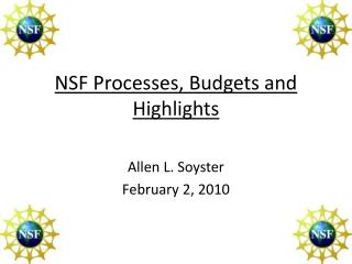 NSF Processes, Budgets and Highlights