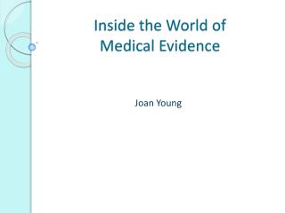 Inside the World of  Medical Evidence