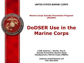 UNITED STATES MARINE CORPS Marine Corps Suicide Prevention Program (MCSPP)
