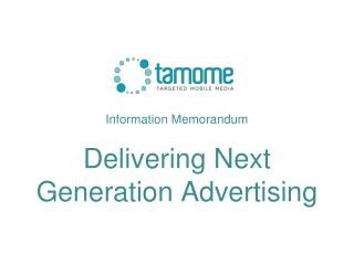 Information Memorandum Delivering Next Generation Advertising