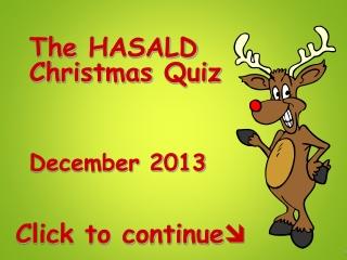 The HASALD Christmas Quiz December 2013