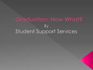 Graduation: Now What?