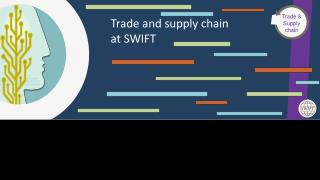 Trade and supply chain  at SWIFT