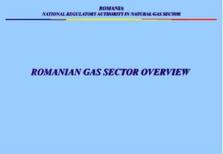 ROMANIAN GAS SECTOR OVERVIEW
