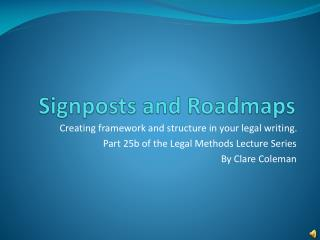 Signposts and Roadmaps
