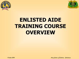 ENLISTED AIDE TRAINING COURSE  OVERVIEW