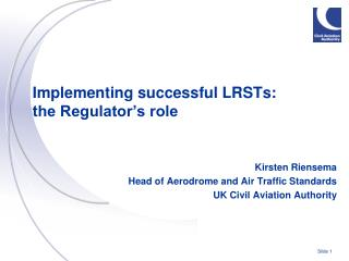 Implementing successful LRSTs:  the Regulator's role