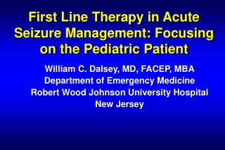 First Line Therapy in Acute Seizure Management: Focusing on the Pediatric Patient