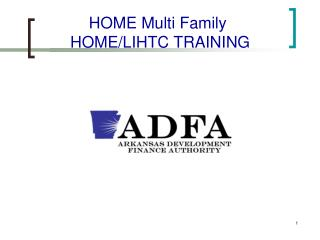 HOME Multi Family   HOME/LIHTC TRAINING