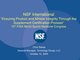Chris Steele General Manager, Toxicology Group, LLC October 12, 2004