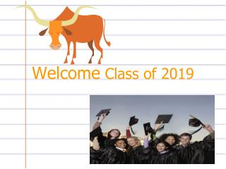 Welcome  Class of 2019