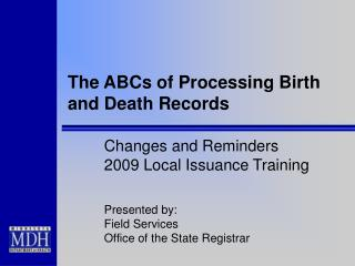 The ABCs of Processing Birth and Death Records