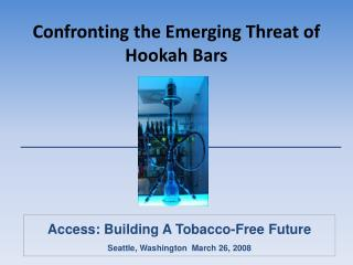 Confronting the Emerging Threat of Hookah Bars