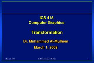 ICS 415 Computer Graphics Transformation