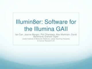 Illumin8er: Software for the  Illumina  GAII