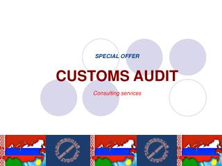 SPECIAL OFFER CUSTOMS AUDIT Consulting services