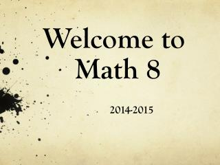 Welcome to  Math 8