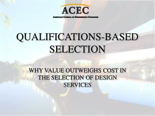 QUALIFICATIONS-BASED SELECTION